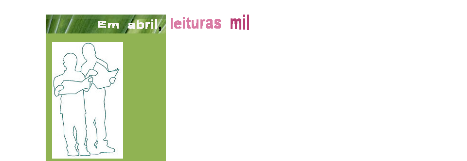"""""""Em abril, leituras mil"""", com o LER CONSIGO 2015"""