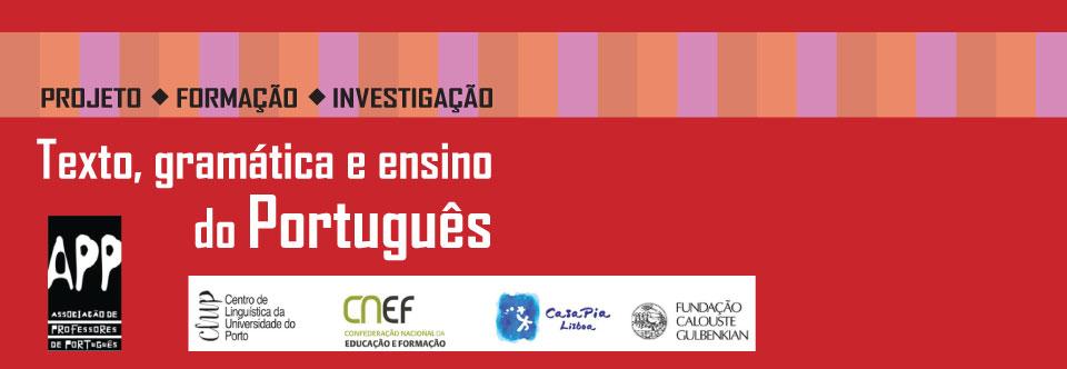 """Projeto """"Texto, gramática e ensino do Português"""""""