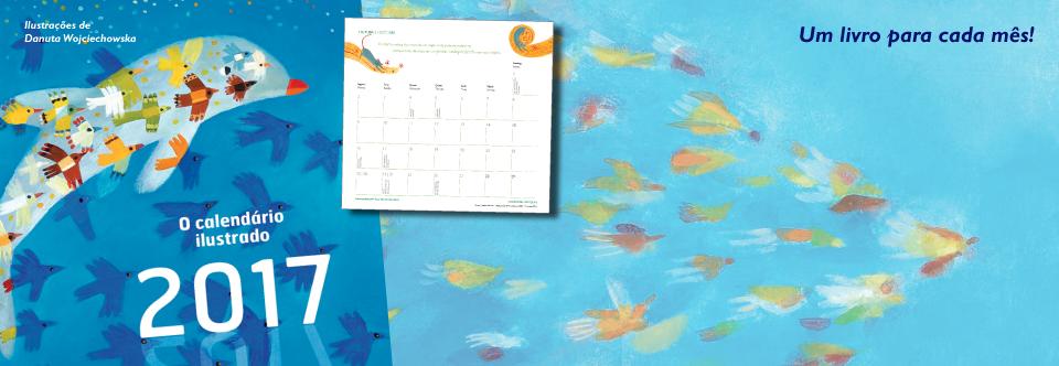 Calendário ilustrado de 2017: um livro para cada mês, por Danuta Wojciechowska
