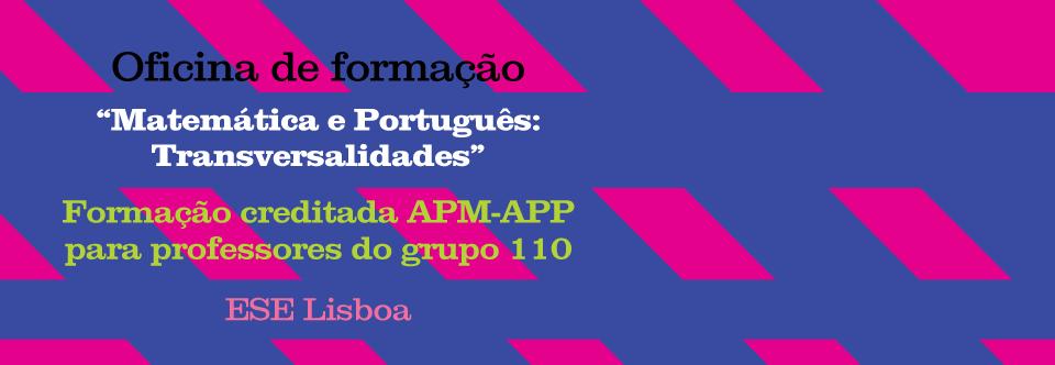 """Oficina de formação """"Matemática e Português:Transversalidades"""" (01-10-2016 a 03-12-2016)"""