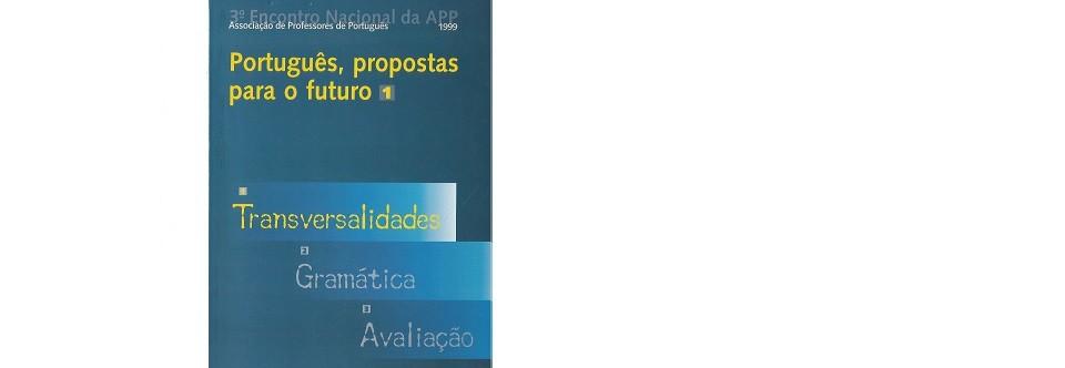 Português, propostas para o futuro. 1 Transversalidades