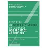 Percursos da interdisciplinaridade em Português: dos projetos às práticas